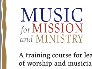 Music for Mission and Ministry course