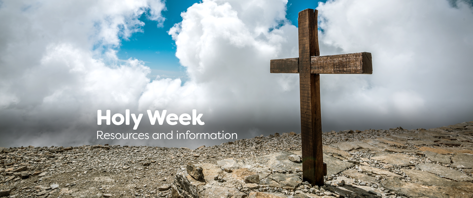Holy Week: Resources and Information